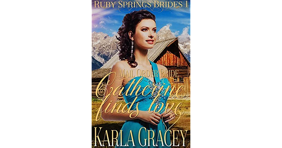 Catherine Finds Love Ruby Springs Brides 1 By Karla Gracey