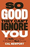 Book cover for So Good They Can't Ignore You