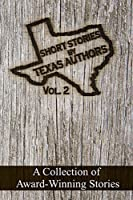 Short Stories by Texas Authors: Vol 2 - 2016 Winners