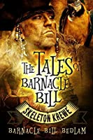 The Tales of Barnacle Bill: Skeleton Krewe