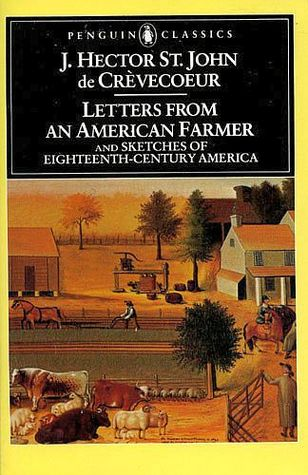 Letters from an American Farmer and Sketches of Eighteenth-Century America by J. Hector St. John de Crèvecoeur