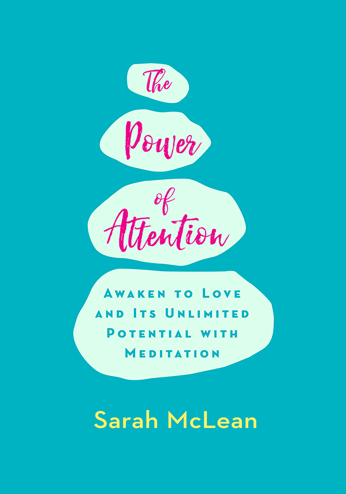 The-Power-of-Attention-Awaken-to-Love-and-Its-Unlimited-Potential-with-Meditation