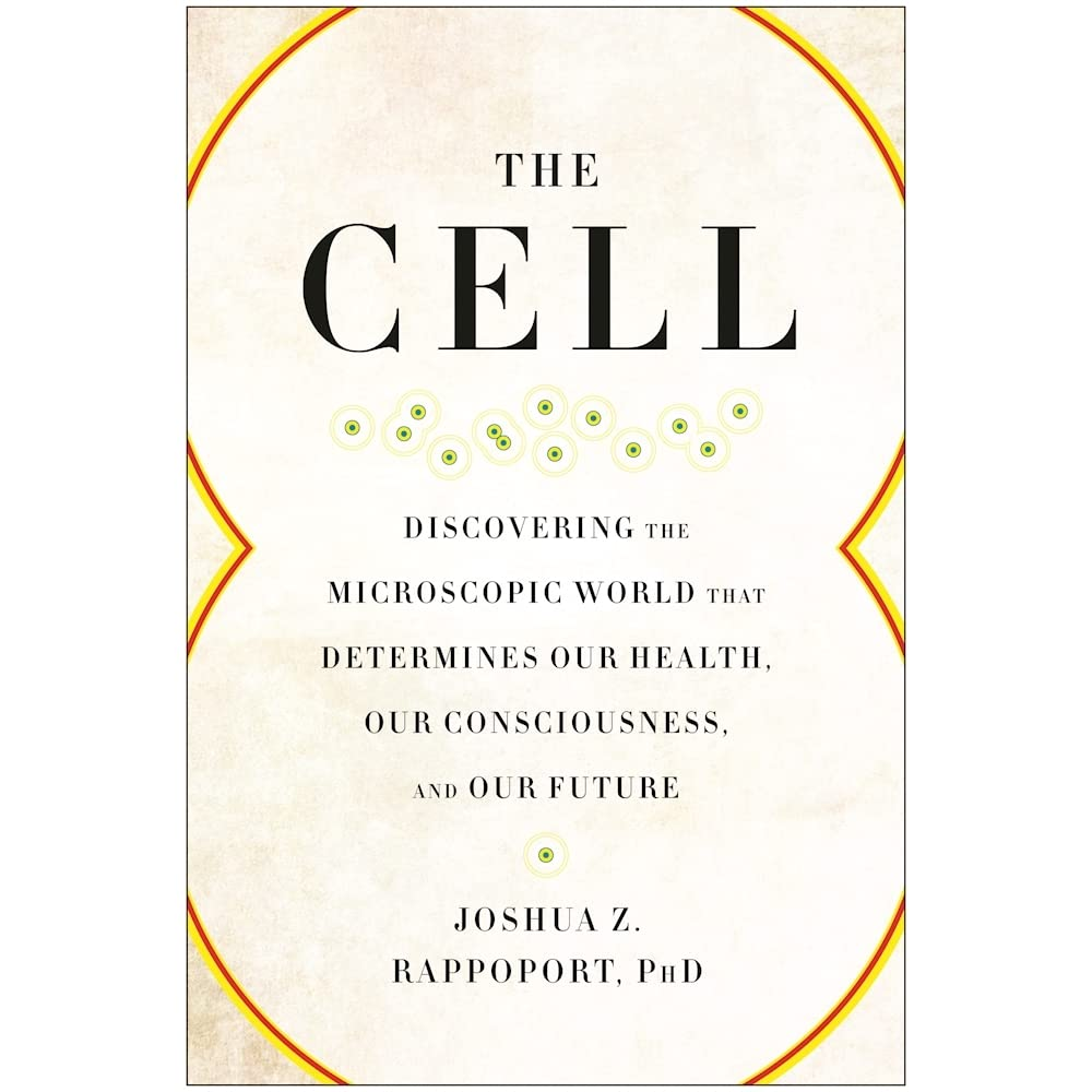 The cell discovering the microscopic world that determines our the cell discovering the microscopic world that determines our health our consciousness and our future by joshua z rappoport fandeluxe Images