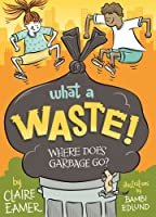 What a Waste: Where Does Garbage Go?
