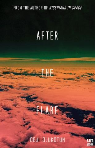 After the Flare by Deji Bryce Olukotun