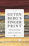 Gutenberg's Fingerprint: A Book Lover Bridges the Digital Divide