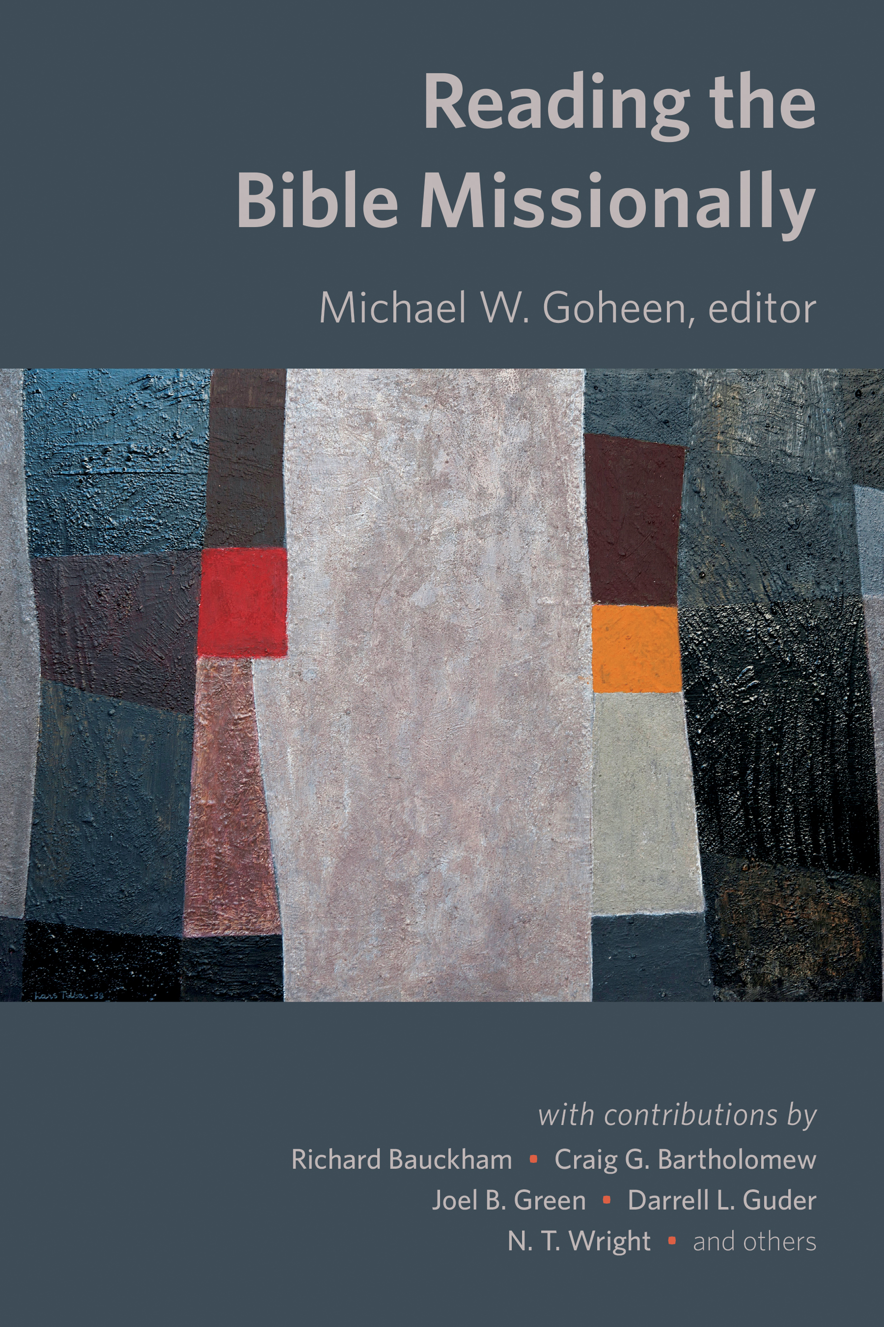 Reading the Bible Missionally Michael Goheen