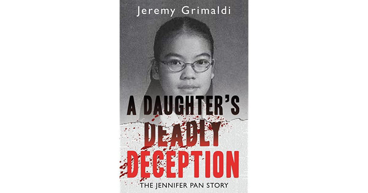 A daughters deadly deception the jennifer pan story by jeremy a daughters deadly deception the jennifer pan story by jeremy grimaldi fandeluxe Epub
