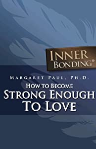 How To Become Strong Enough To Love