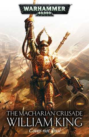 The Macharian Crusade Omnibus By William King