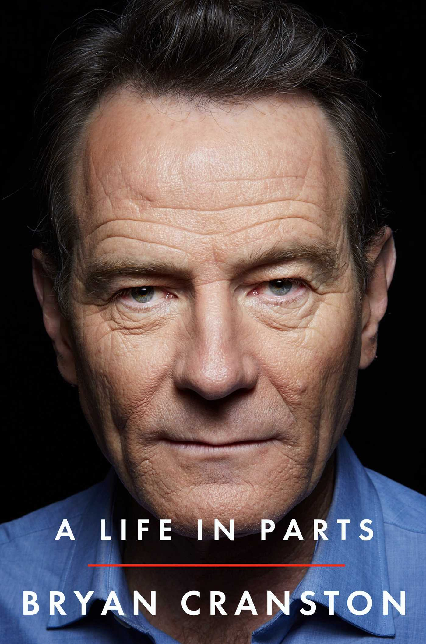 A Life in Parts - Bryan Cranston