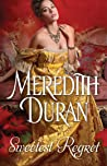 Sweetest Regret by Meredith Duran