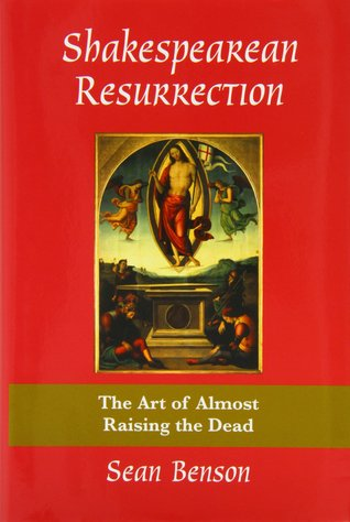 Shakespearean Resurrection: The Art of Almost Raising the Dead