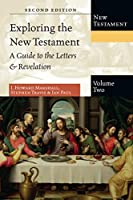 Exploring the New Testament: A Guide to the Letters & Revelation: 2 (Exploring the Bible Series)