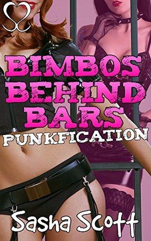 Bimbos Behind Bars: Punkfication (Free Bimbos! Book 3)