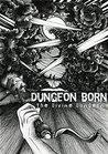 Dungeon Born (The Divine Dungeon, #1)