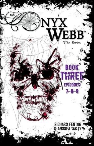 Onyx Webb: Book Three: Episodes 7, 8, 9