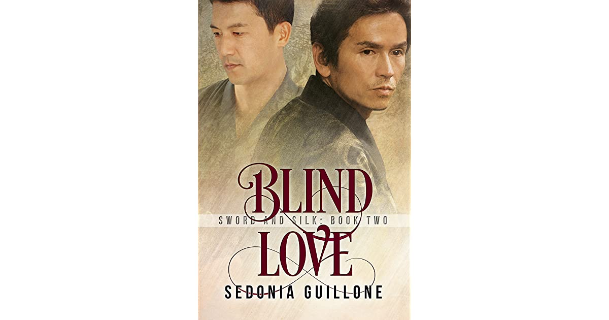 Read Blind Love Sword And Silk Trilogy 2 By Sedonia Guillone