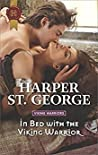 In Bed with the Viking Warrior by Harper St. George