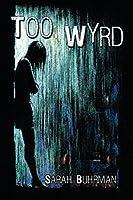 Too Wyrd  (Runespell, #1)