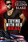 Toying With Her SEAL (SEALs of Roseville Book 2)