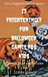 13 Frighteningly Fun Halloween Games for Kids: Ideas, tips and tricks for little ghouls
