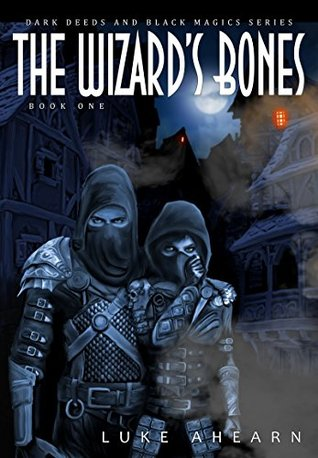 The Wizard's Bones: Book One of The Dark Deeds and Black Magics Series