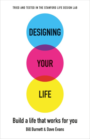 Designing Your Life: Build a Life that Works for You