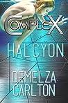 Halcyon (The Complex; Colony: Aqua, #1)