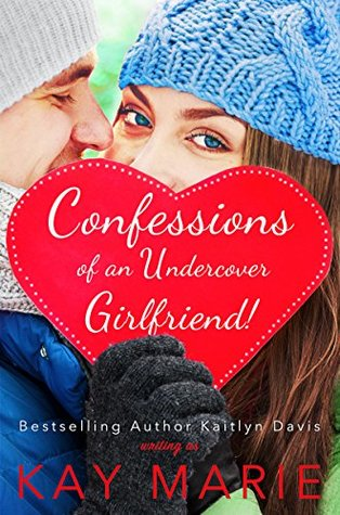 Confessions of an Undercover Girlfriend! (Confessions, #2)