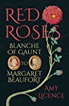 Book cover for Red Roses: Blanche of Gaunt to Margaret Beaufort