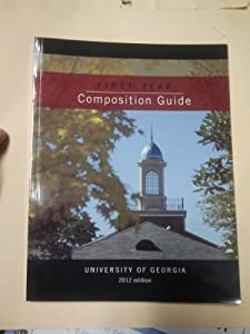 First Year Composition Guide University of Georgia 2012 Edition
