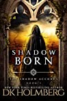 Shadow Born (The Shadow Accords #3)