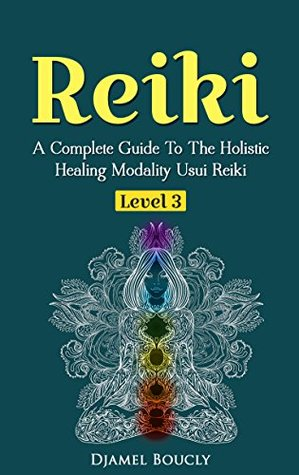 reiki reiki for beginners a complete guide to the