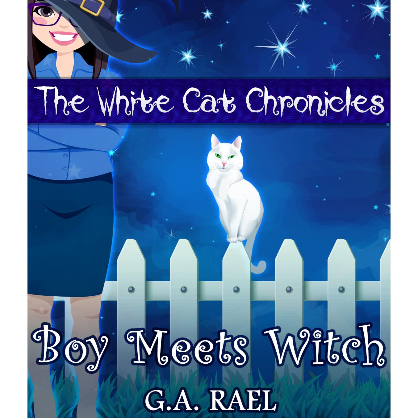 Boy Meets Witch by G.A. Rael