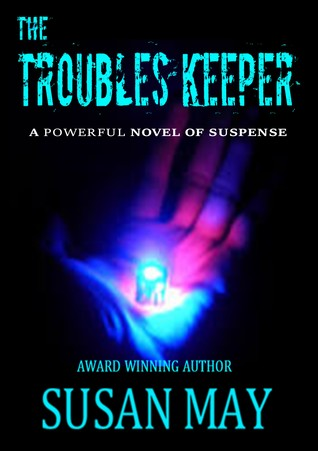The Troubles Keeper by Susan May