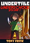 Undertale: Underschool Book 1: (An Unofficial Undertale Book)