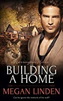 Building a Home (Harrington Hills Book 2)
