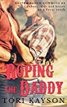 Roping the Daddy (Kester Ranch Cowboys, #3)