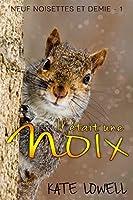 Il était une Noix (Neuf Noisettes et Demie #1)