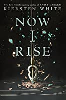 Now I Rise (And I Darken Series, #2)