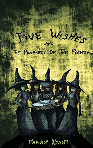 Five Wishes: And The Prophecy of The Prince