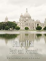 Calcutta: Past and Present