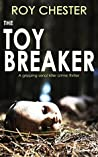 The Toybreaker (Dr Hannah Nightingale, #1)