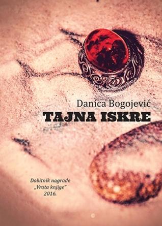 Tajna iskre by Danica Bogojević