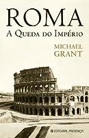 Roma - A Queda do Império