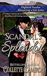 Scandal's Splendor (Highland Heather Romancing a Scot #4)