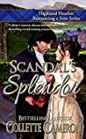 Scandal's Splendor (Highland Heather Romancing a Scot #4)