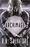 Archimage (Homecoming #1; The Legend of Drizzt #28)