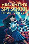 Mrs. Smith's Spy School for Girls (Mrs. Smith's Spy School for Girls, #1)